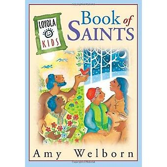 Book of Saints by Amy Welborn - Loyola Kids - Ansgar Holmberg - 97808