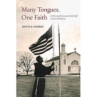 Many Tongues - One Faith - A History of Franciscan Parish Life in the