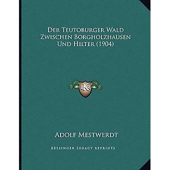 Der Teutoburger Wald Zwischen Borgholzhausen Und Hilter (1904) by Ado