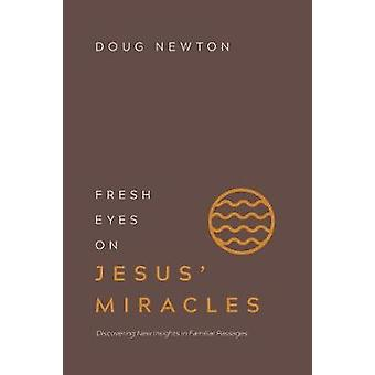 Fresh Eyes on Jesus' Miracles - Discovering New Insights in Familiar P