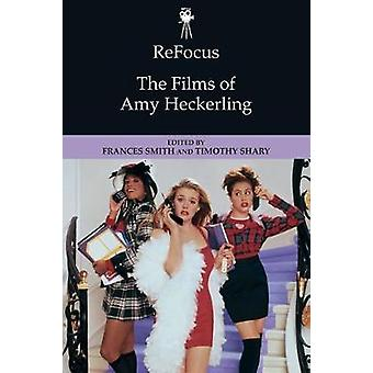 Refocus - The Films of Amy Heckerling by Frances Smith - 9781474425896