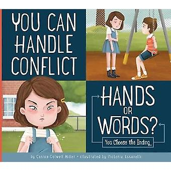You Can Handle Conflict - Hands or Words? - You Choose the Ending by Co