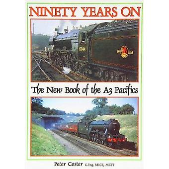Ninety Years on - The New Book of the A3 Pacifics by Peter Coster - 97