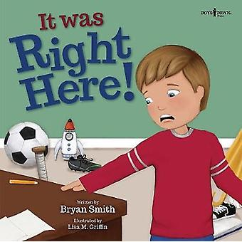 It Was Just Right Here! by Bryan Smith - 9781944882204 Book