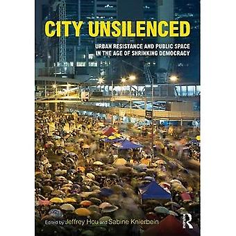 Stadt Unsilenced: Städtischen Widerstand und öffentlichen Raum im Zeitalter der Demokratie schrumpfen