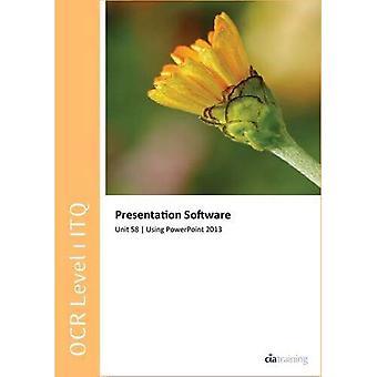 OCR Level 1 ITQ - Unit 58 - Presentation Software Using Microsoft PowerPoint 2013