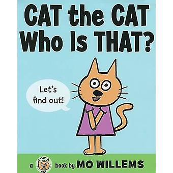 Cat the Cat - Who Is That? by Mo Willems - Mo Willems - 9780061728402
