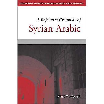En referens grammatik av syriska arabiska (Georgetown klassiker i arabiska språk och lingvistik-serien)