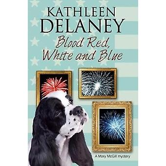 Blood Red White and Blue by Kathleen Delaney