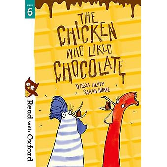 Read with Oxford Stage 6 The Chicken Who Liked Chocolate