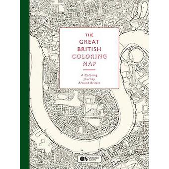 The Great British Coloring Map - A Coloring Journey Around Britain by
