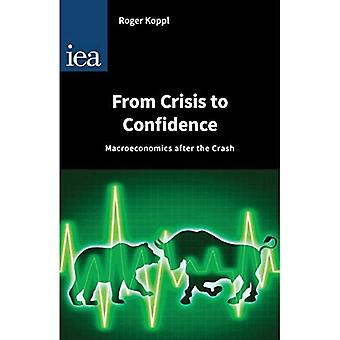 From Crisis to Confidence: Macro-Economics After the Crash (Hobart Papers)