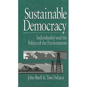 Sustainable Democracy Individuality and the Politics of the Environment by Buell & John