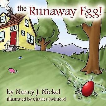 The Runaway Egg by Nickel & Nancy J