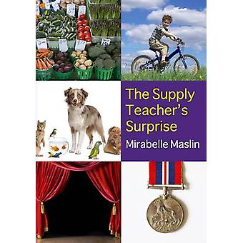 The Supply Teachers Surprise by Maslin & Mirabelle