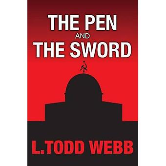 The Pen And The Sword von Webb & L. Todd