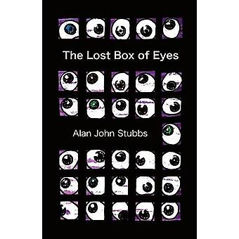 The Lost Box of Eyes by Stubbs & Alan John