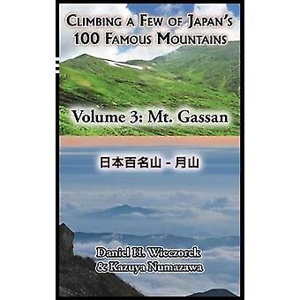 Climbing a Few of Japans 100 Famous Mountains  Volume 3 Mt. Gassan by Wieczorek & Daniel H.