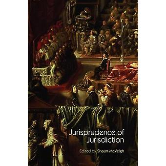 Jurisprudence of Jurisdiction by Mcveigh & Shaun