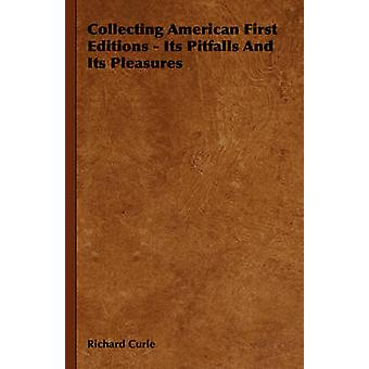 Coletando primeiras edições americanas suas armadilhas e seus prazeres por curle & Richard