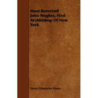 Most Reverend John Hughes First Archbishop of New York by Brann & Henry Athanasius