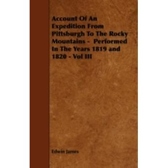Account Of An Expedition From Pittsburgh To The Rocky Mountains   Performed In The Years 1819 and 1820  Vol III by James & Edwin