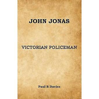 John Jonas  Victorian Policeman by Davies & Paul B.
