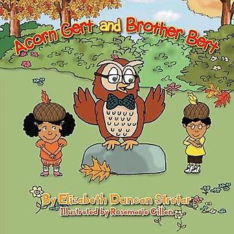 Acorn Gert and Brother Bert by Stretar & Elizabeth Duncan