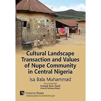 Cultural Landscape Transaction and Values of Nupe Community in Central Nigeria by Muhammad & Isa Bala