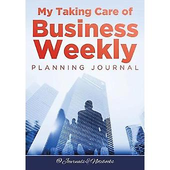 My Taking Care of Business Weekly Planning Journal by Journals Notebooks