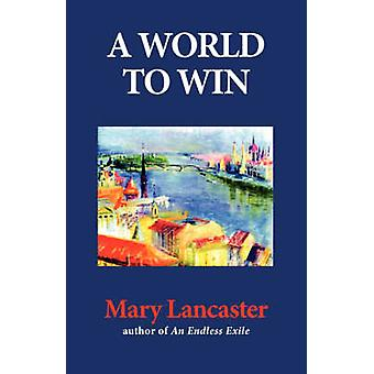 A World to Win by Lancaster & Mary