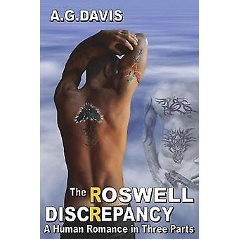 The Roswell Discrepancy A Human Romance in Three Parts by Davis & A. G.