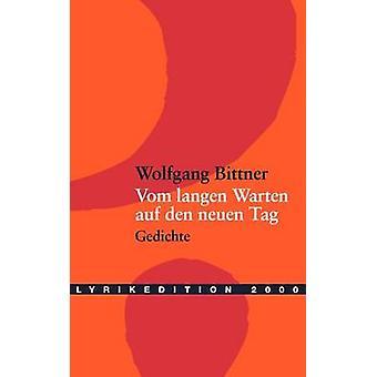 Vom langen Warten auf den neuen Tag by Bittner & Wolfgang
