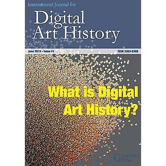 International Journal for Digital Art History Issue 1 2015What is Digital Art History by Klinke & Harald