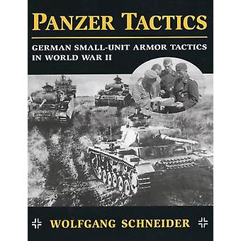 Panzer Tactics - German Small-Unit Armor Tactics in World War II by Wo