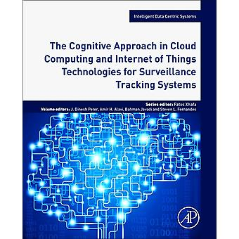 Cognitive Approach in Cloud Computing and Internet of Things by Dinesh Peter