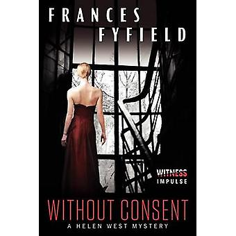 Without Consent by Frances Fyfield - 9780062301581 Book
