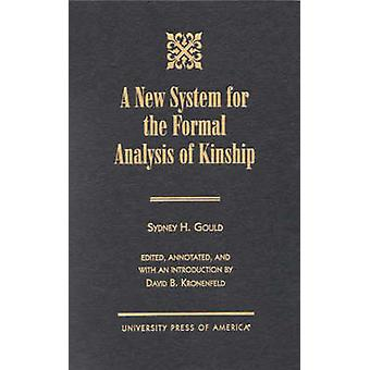 New System for the Formal Analysis of Kinship by Sydney Henry Gould -