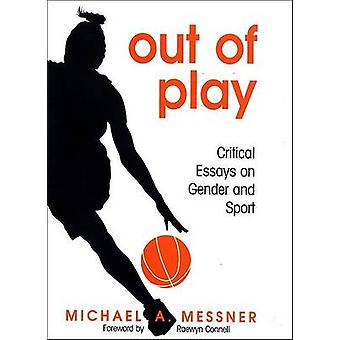 Out of Play by Michael Alan Messner - Raewyn W. Connell - 97807914717