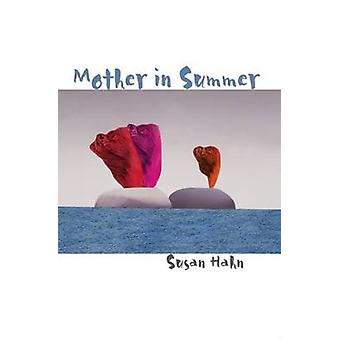 Mother in Summer by Susan Hahn - 9780810151291 Book