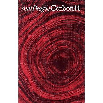 Carbon 14 by Ann Deagon - 9780870231711 Book