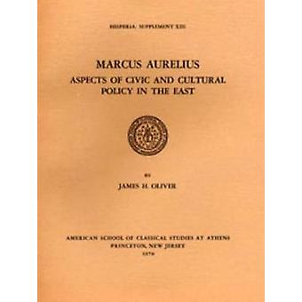 Marcus Aurelius - Aspects of Civic and Cultural Policy in the East by