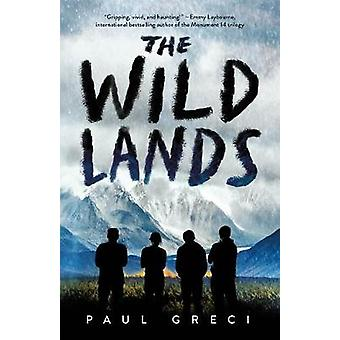 The Wild Lands by Paul Greci - 9781250183583 Book