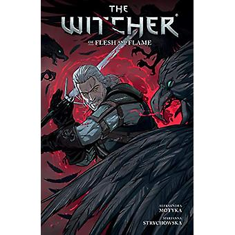 The Witcher Volume 4 - Of Flesh and Flame by MOTYKA ALEKSANDRA - 97815