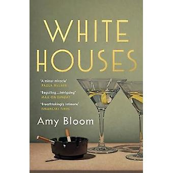 White Houses by Amy Bloom - 9781783781744 Book