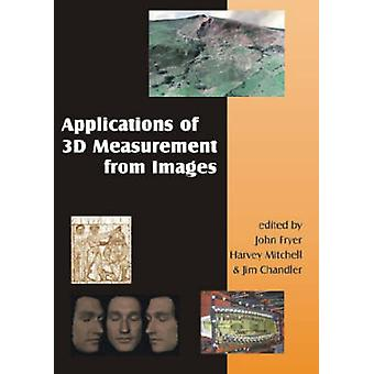 Applications of 3D Measurement from Images by John Fryer - Harvey Mit