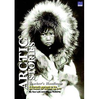 Arctic Stories - A Thematic Approach to the Curriculum for Children Ag