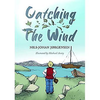 Catching the Wind by Nils-Johan Jorgensen - 9781913208035 Book