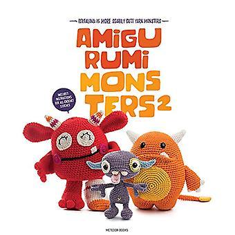 Amigurumi Monsters 2 - Revealing 15 More Scarily Cute Yarn Monsters by