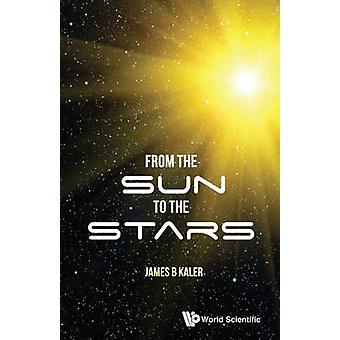 From the Sun to the Stars by James B. Kaler - 9789813143753 Book